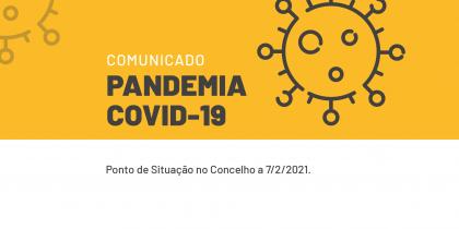 Pandemia Covid-19 – Ponto de Situação no Concelho a 7/2/2021