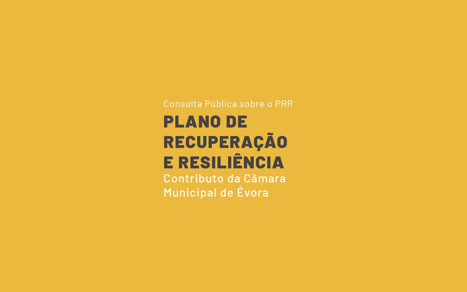 Câmara Municipal de Évora apresenta contributo para Plano de Recuperação e Resiliência
