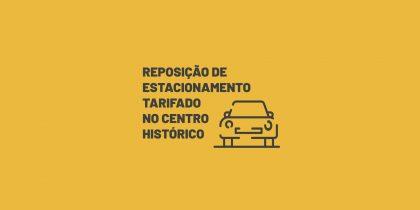Reposição de estacionamento tarifado no Centro Histórico
