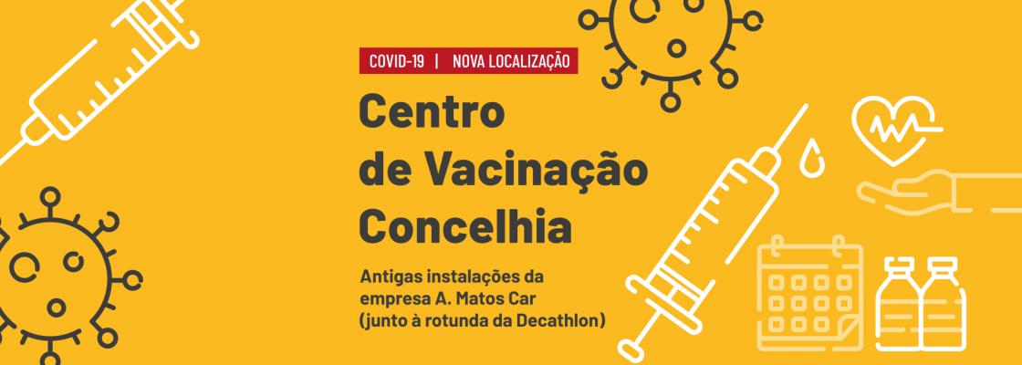 Centro de Vacinação Covid muda de local dia 18 de junho