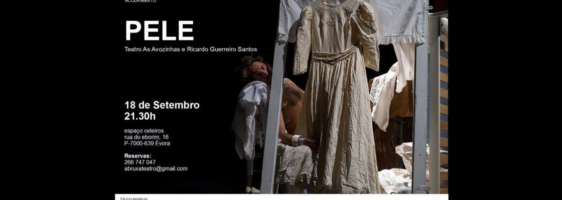 PELE, Teatro As Avozinhas e Ricardo Guerreiro Campos