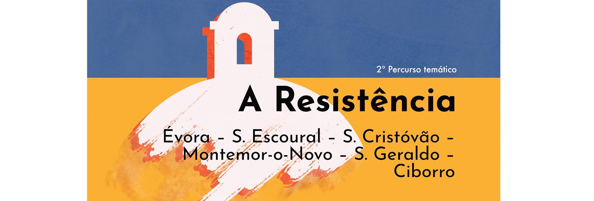 (Português) Roteiro Literário Levantado do Chão – «A Resistência» – 2.º Percurso Temático | Évora